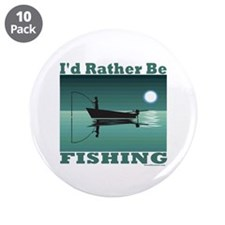 "I'd Rather Be Fishing 3.5"" Button (10 pack)"