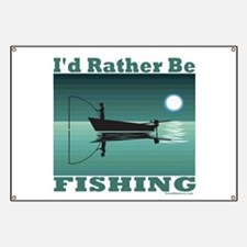 I'd Rather Be Fishing Banner
