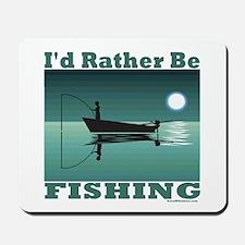 I'd Rather Be Fishing Mousepad