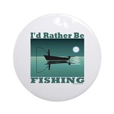 I'd Rather Be Fishing Ornament (Round)