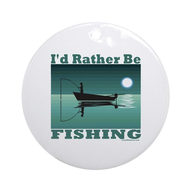 I 39 d rather be fishing ornament round by troutwhiskers for Rather be fishing