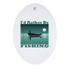 I'd Rather Be Fishing Oval Ornament