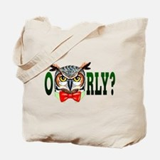 Mr. Owl says O RLY? Tote Bag