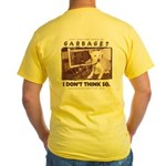 Just Another Piece of Garbage Yellow T-Shirt