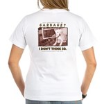 Just Another Piece of Garbage Women's V-Neck T-Shi
