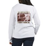 Just Another Piece of Garbage Women's Long Sleeve