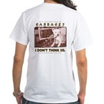 Just Another Piece of Garbage White T-Shirt