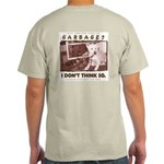 Just Another Piece of Garbage Light T-Shirt