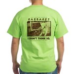 Just Another Piece of Garbage Green T-Shirt
