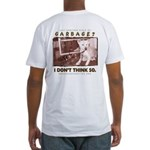 Just Another Piece of Garbage Fitted T-Shirt