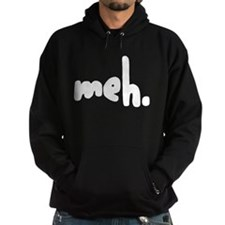 'meh.' Hoody