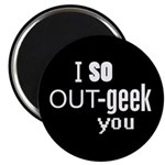 I so Out-geek you 2.25