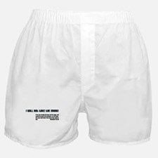 I will not take the mark! Boxer Shorts