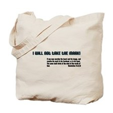 I will not take the mark! Tote Bag