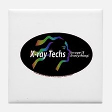 X-ray Techs Image is Everythi Tile Coaster