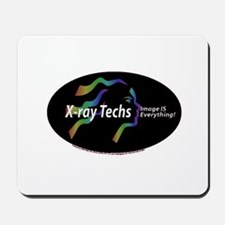 X-ray Techs Image is Everythi Mousepad
