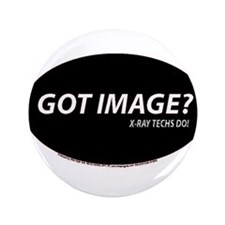 "Got Image X-ray Techs 3.5"" Button"