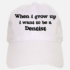 Be A Dentist Baseball Baseball Cap
