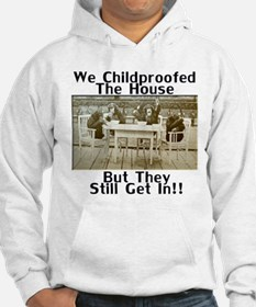 Childproofed the House Hoodie
