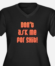Don't Ask Me For Shit Women's Plus Size V-Neck Dar