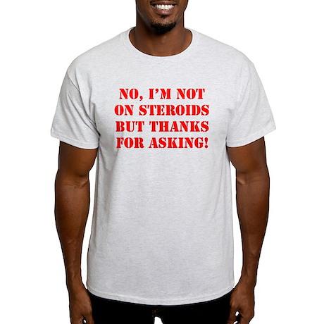 Steroids Light T-Shirt