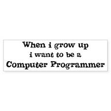 Be A Computer Programmer Bumper Bumper Sticker