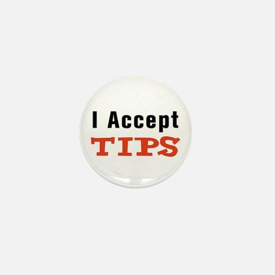 I Accept Tips Mini Button