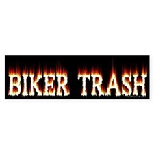 Biker Trash Bumper Bumper Sticker