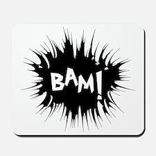 """""""BAM!"""" Mousepad"""
