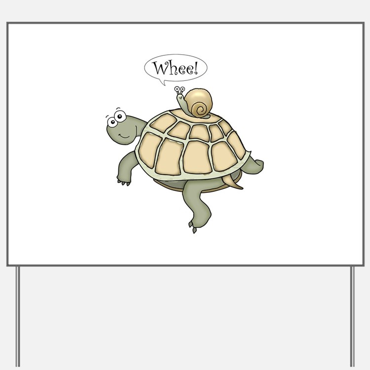 "Turtle and Snail ""Whee!"" Yard Sign"
