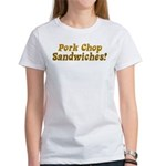 Pork Chop Sandwiches! Women's T-Shirt