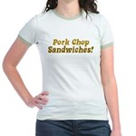 Pork Chop Sandwiches! Jr. Ringer T-Shirt