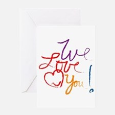 We Love You Greeting Card
