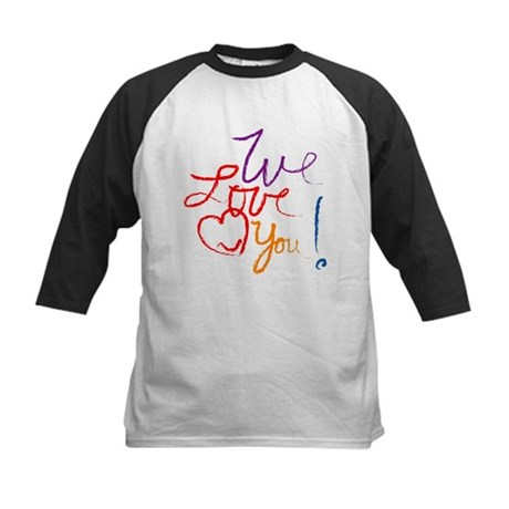 We Love You Kids Baseball Jersey