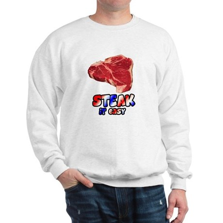 Steak it easy Sweatshirt