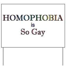 Homophobia is So Gay Yard Sign