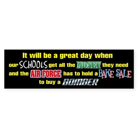 It will be a great day when... Bumper Sticker