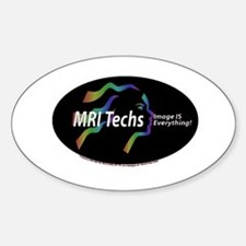 MRI Tech Image is everything Oval Decal