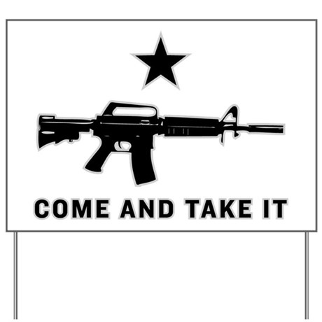 Come And Take It Yard Sign