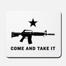Come And Take It Mousepad
