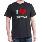 I Love Quilting Black T-Shirt