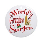 World's Greatest Surfer Ornament (Round)