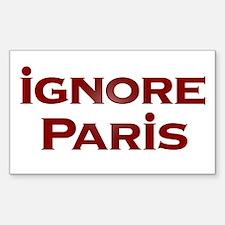 IGNORE PARIS - Bumper sticker
