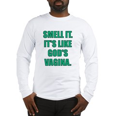 Smell It Long Sleeve T-Shirt