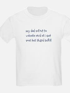 My dad went to Valhalla kids teeshirt