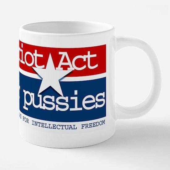 patriotactforpussies.png 20 oz Ceramic Mega Mug
