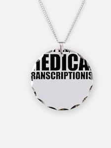 Trust Me, I'm A Medical Transcriptionist Neckl
