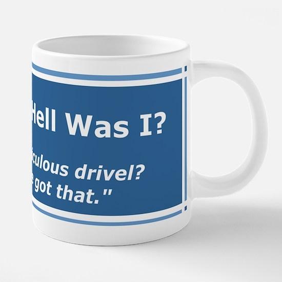 Ridiculous, pointless drive 20 oz Ceramic Mega Mug