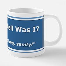 Get thee behind me, sanity! 20 oz Ceramic Mega Mug