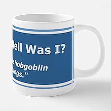 Brevity is the hobgoblin... 20 oz Ceramic Mega Mug